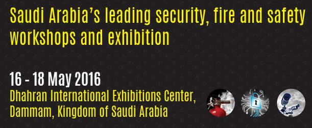 The Saudi, Safety and Security 2016 International exhibition and Workshop sessions