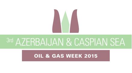 3rs Annual Azerbaijan & Caspian Sea Oil and Gas Week 2015