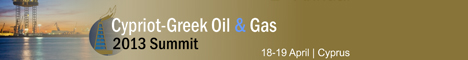 2nd Anuual Cypriot – Greek Oil & Gas Summit in April 2013 to focus on Off-shore and On-shore Exploration Developments